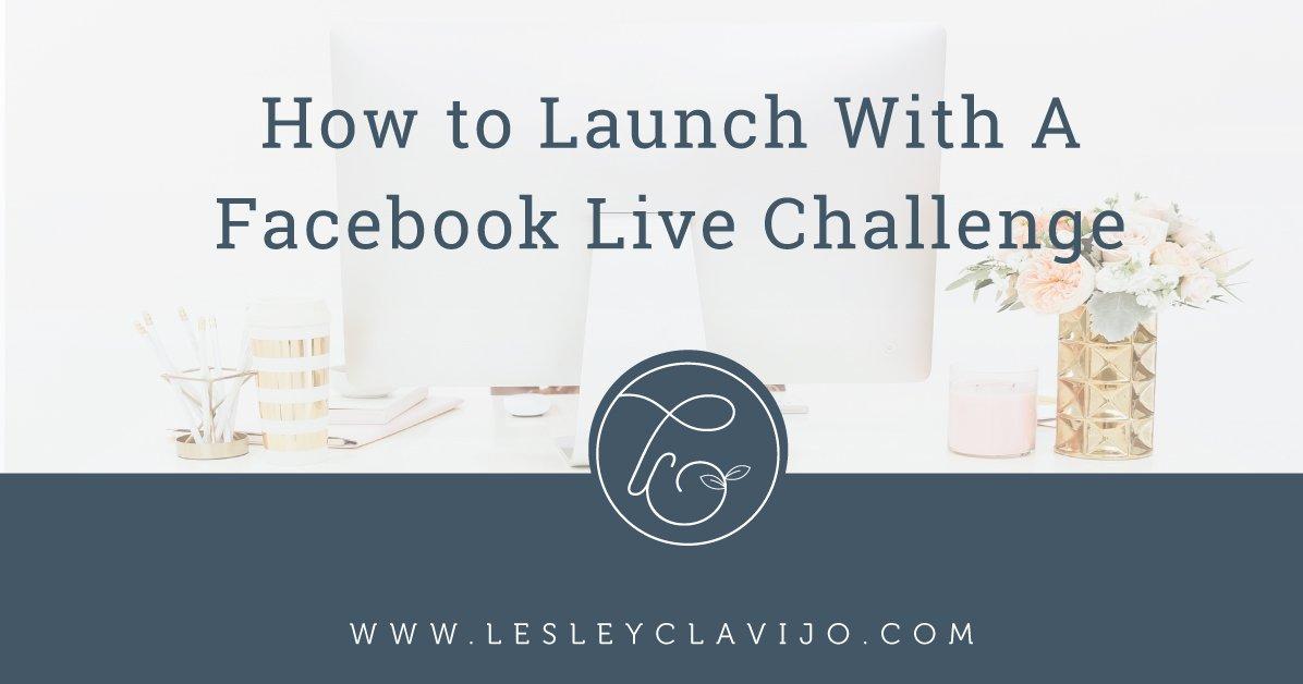 How to Launch with A Facebook Live Challenge #businesstips, #entrepreneurtips, #smallbusiness, #blogging #facebook #facebooklivetips
