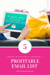 Woman holding Ipad with text that says 5 Sneaky Myths about creating a Profitable Email Lists